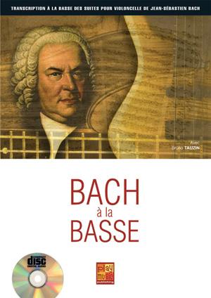 Bach à la Basse, arrangement pour basse solo, tablature, suites pour violoncelles