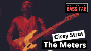 the meters, cissy strut, basse, tablature