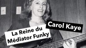 cours de basse, carol kaye, mediator, funk, groove
