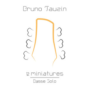 12 Miniatures, compositions pour basse 6 cordes solo, accords, mélodies